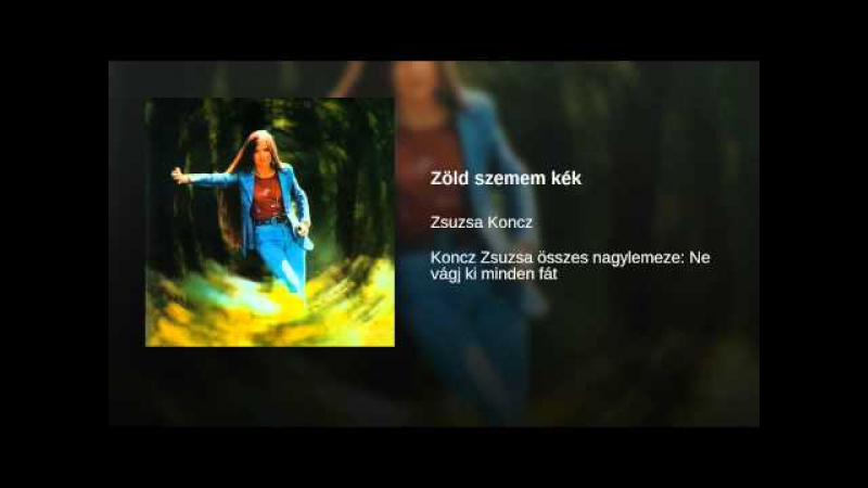 Koncz Zsuzsa - Zold Szemem Kek (1975)