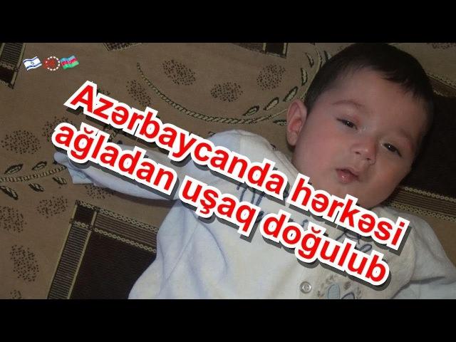 Azərbaycanda hər kəsi ağladan uşaq doğulub_DƏRDİNİ BİZƏ DANIŞ