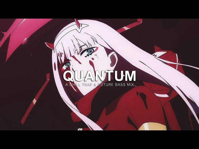 Quantum | A Chill Trap Future Bass Mix