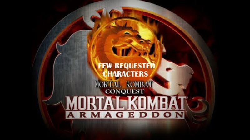 Mortal Kombat: Armageddon (K.A.F) - MK Conquest Characters - Requested by Timothy McCraw