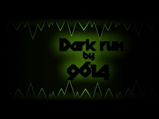 Geometry Dash — Dark run by GreenVine9614(me)