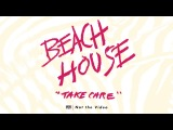 Beach House - Take Care