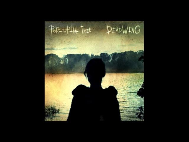 Porcupine Tree - Deadwing (Full Album 2005)