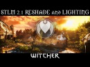 INSANE GRAPHICS RESHADE STLM 2 1 Witcher 3 Ultra ENB Mods Photoreal Reshade Nvidia GTX 1080