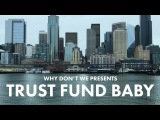Trust Fund Baby - Why Don't We Official Music Video