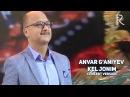 Anvar G'aniyev - Kel jonim   Анвар Ганиев - Кел жоним (concert version MUVAD VIDEO)