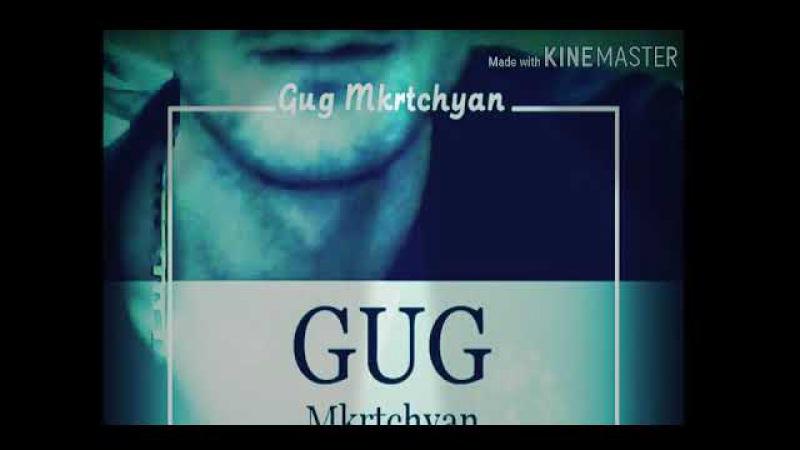 Gug Mkrtchyan - (Official Music ) 2018