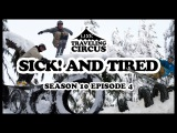 LINE Traveling Circus 10.4: Sick and Tired Trailer!