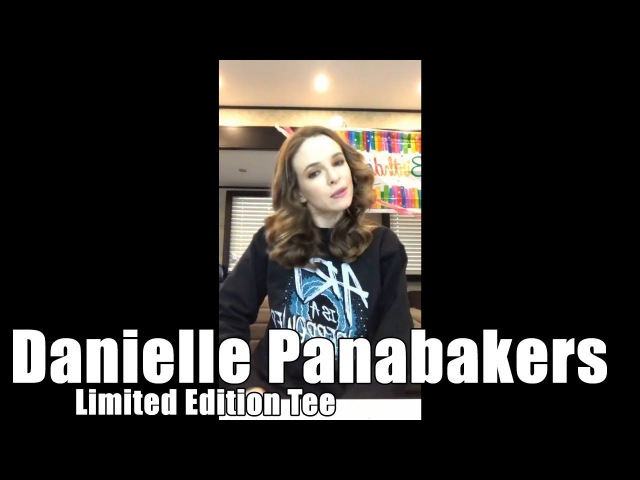 Danielle Panabaker's Limited Edition Tee