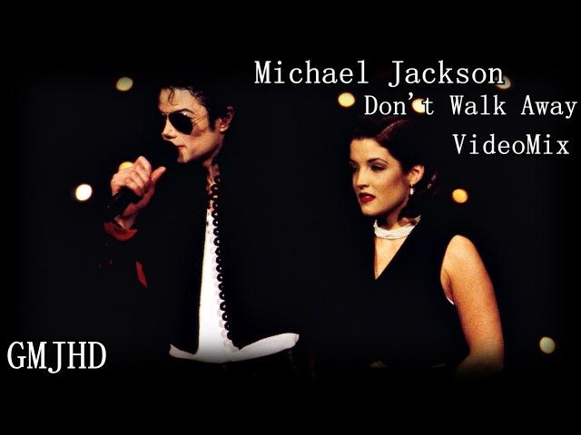Michael Jackson - Don't Walk Away - VideoMix - GMJHD
