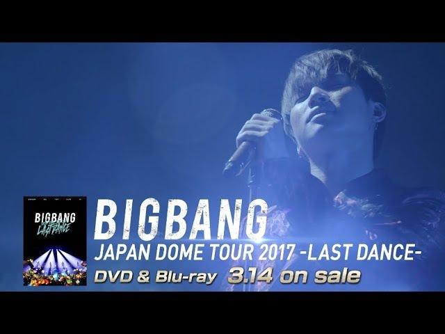 BIGBANG JAPAN DOME TOUR 2017 -LAST DANCE- (D-LITE TEASER_DVD Blu-ray 3.14 on sale)