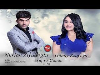 Aşiq Ve Canan 2018 (Nurlan Ziyadoglu - Gunay Rzayva)