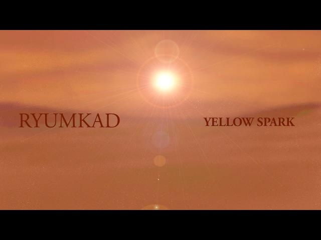 Ryumkad — Yellow Spark [Progressive Trance]