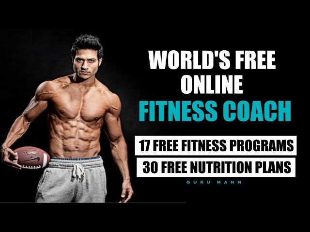 World's Free Online Fitness Trainer Nutritionist Guru Mann Launched 17 Programs