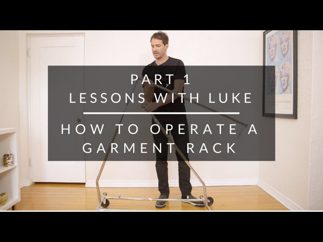 Lessons with Luke: How To Operate a Garment Rack {Part 1}
