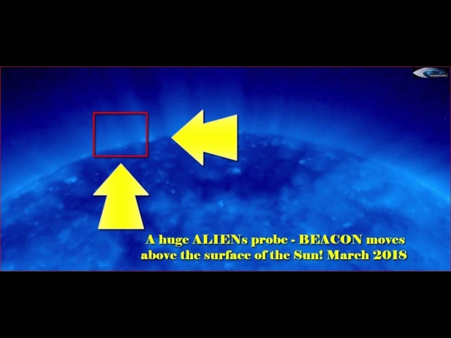 Огромный инопланетный зонд - МАЯК двигается над поверхностью Солнца! Март 2018