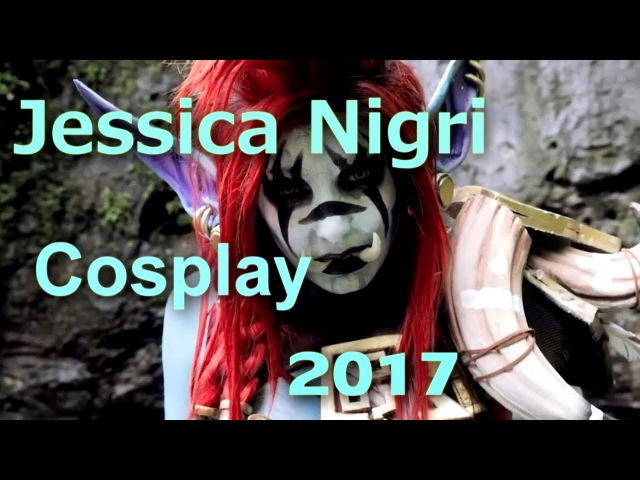 Jessica Nigri - Cosplay 2017 [Cosplay Music Video]