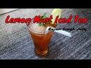 Lemon Mint Iced Tea Recipe Lemon Iced Tea Recipe Sweet Iced Tea Recipe Summer Drinks