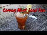 Lemon &amp Mint Iced Tea Recipe - Lemon Iced Tea Recipe Sweet Iced Tea Recipe Summer Drinks