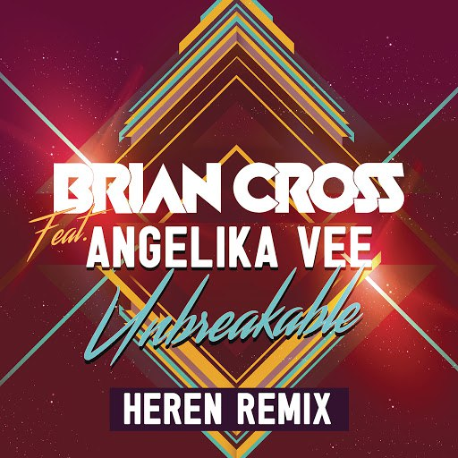 Brian Cross альбом Unbreakable (HEREN Remix)