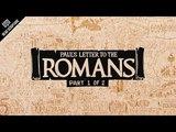 Read Scripture Romans Ch. 1-4