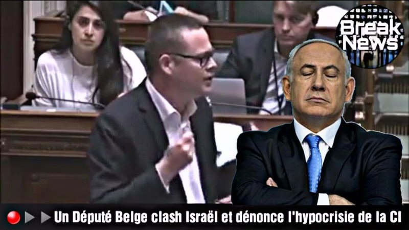 🔴▶▶Un Député Belge clash Israël et dénonce lhypocrisie de la communauté internationale