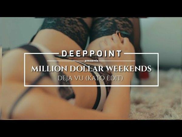 Million Dollar Weekends - Deja Vu (Kato Edit) Deeppoint.tr EnjoyMusic