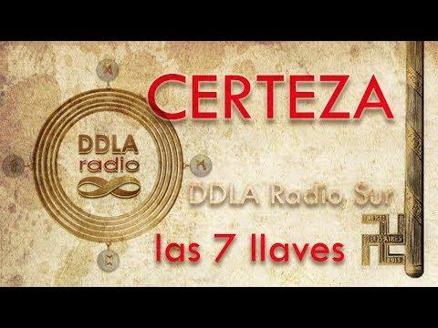 Emisión en directo de DDLA Radio Sur Las 7 llaves · Certeza