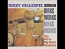 Birks Works. Dizzy Gillespie. 1957.
