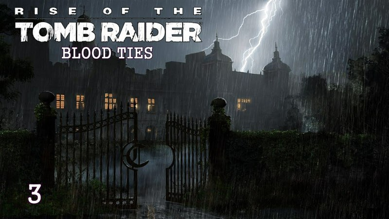 Rise of the Tomb Raider «Blood Ties» - 03. финал