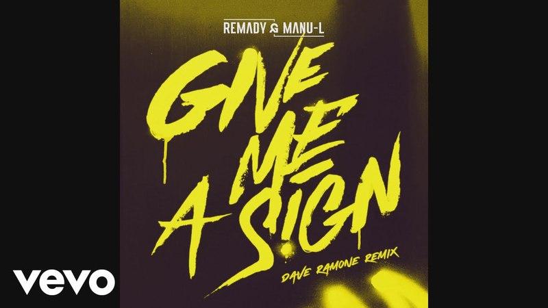 Remady, Manu-L - Give Me a Sign (Dave Ramone Remix Radio Edit)