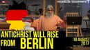 Prophecy The Antichrist Will Politically Rise From Berlin Germany Sadhu Sundar Selvaraj