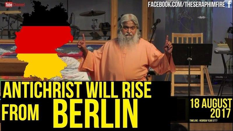 Prophecy The Antichrist Will Politically Rise From Berlin Germany Sadhu Sundar Selvaraj