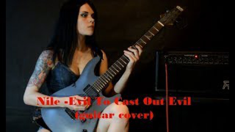 Nile - Evil To Cast Out Evil (guitar cover)
