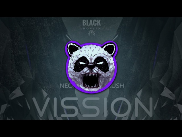 Neoh Super Rush - Vission [Black Monsta Records] [FREE DOWNLOAD]
