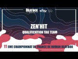 ZEN'HIT - Qualification Tag Team - 2017 French Beatbox Championships