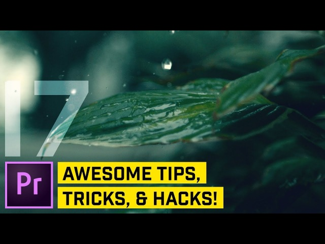 17 POWER Tips, Tricks, HACKS for Premiere Pro CC