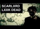 SCARLXRD – LXXK DEAD ||「ПЕРЕВОД」「RUS SUB」