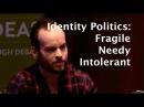 Brendan O'Neill Identity Politics is fragile needy and intolerant