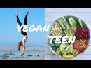 VEGAN TEEN WHAT I EAT IN A DAY