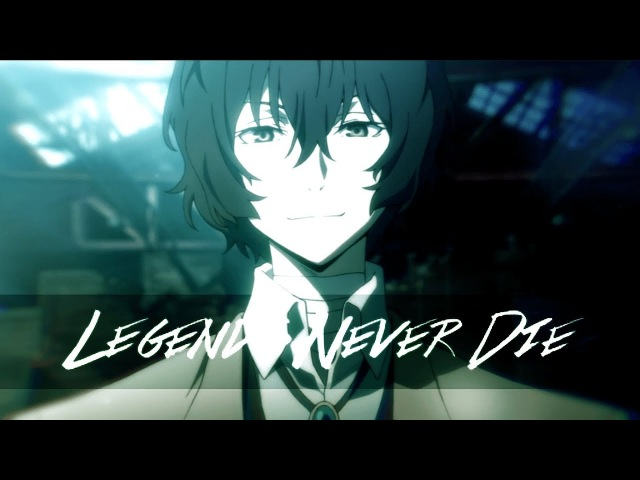 Legends Never Die | Bungou Stray Dogs [AMV]