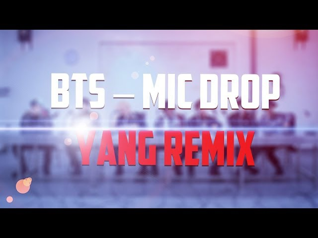 ►BTS – MIC Drop (Yang Remix)◄►10K НА КАНАЛЕ◄