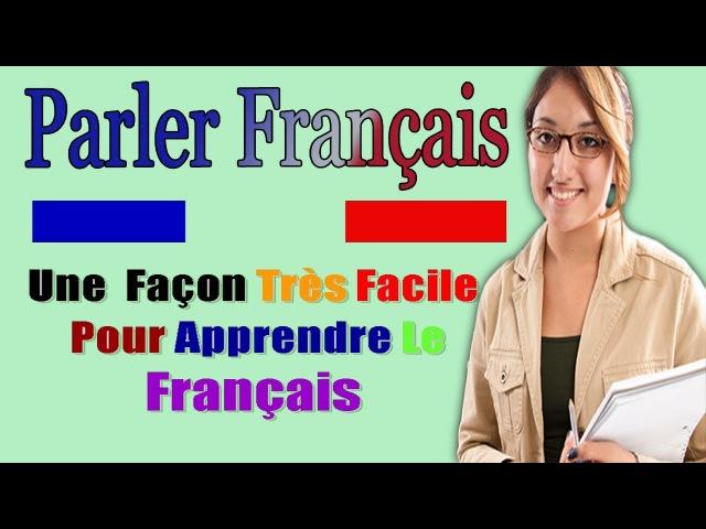 Parler le français méthode très facile pour apprendre la langue français