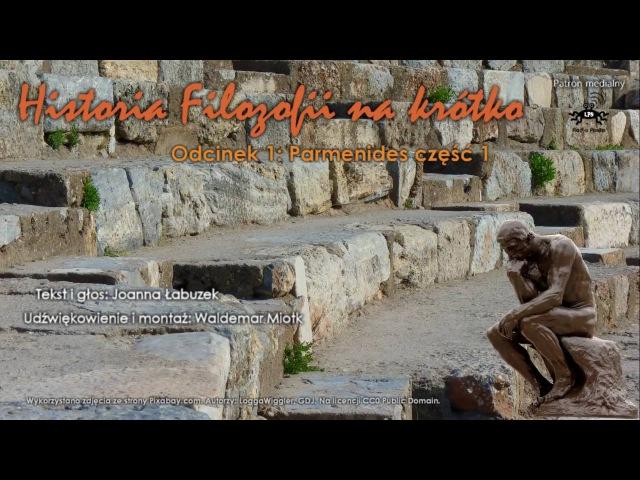 Historia Filozofii Na Krótko - Odcinek 1 - Parmenides część 1