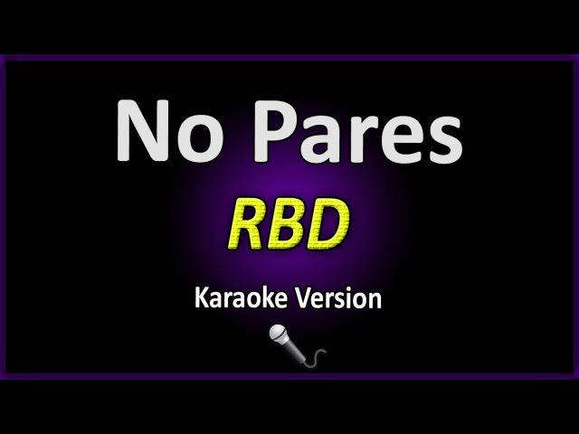 NO PARES (Karaoke Version) - RBD (com letra)