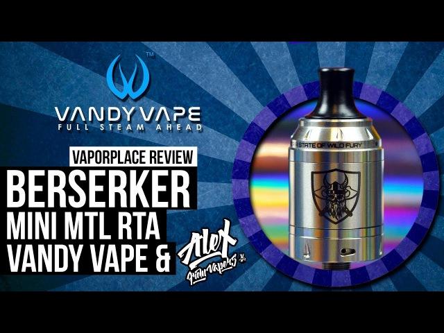 Berserker mini mtl rta \ by Alex vapers MD Vandy Vape \ Vaporplace review