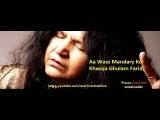 Aa Wass Mandary Kol Khwaja Ghulam Farid Abida Parveen Sufi Queen