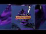 Luxor &amp Kel - Balenciaga (Official audio)