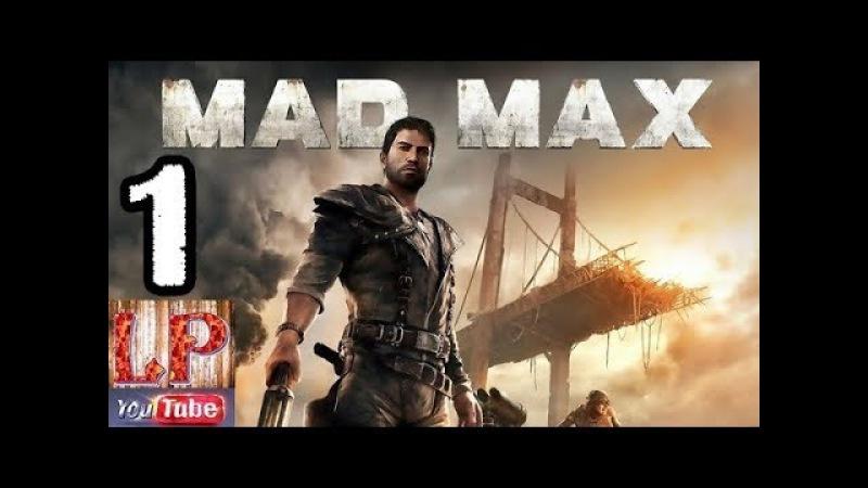 1 Mad Max - Безумный Макс - головокружительное прохождение.