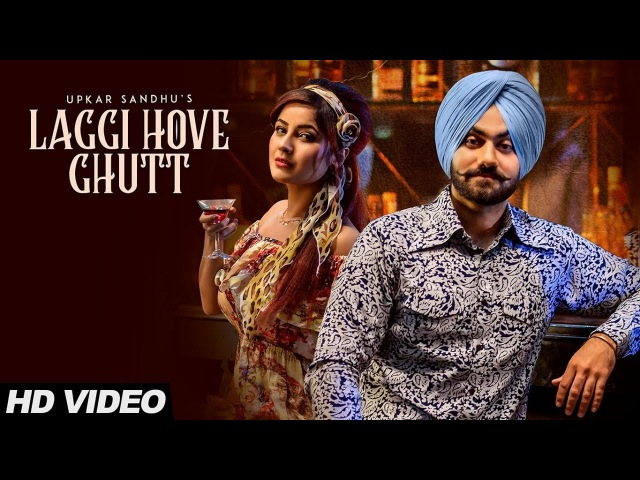 Laggi Hove Ghutt Upkar Sandhu (Full Song) | Gupz Sehra | Latest Punjabi Songs 2018